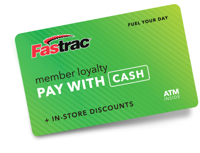 Fastrac - Gain Huge Savings by Opening a Pay With Cash Card